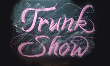 Trunk Show News